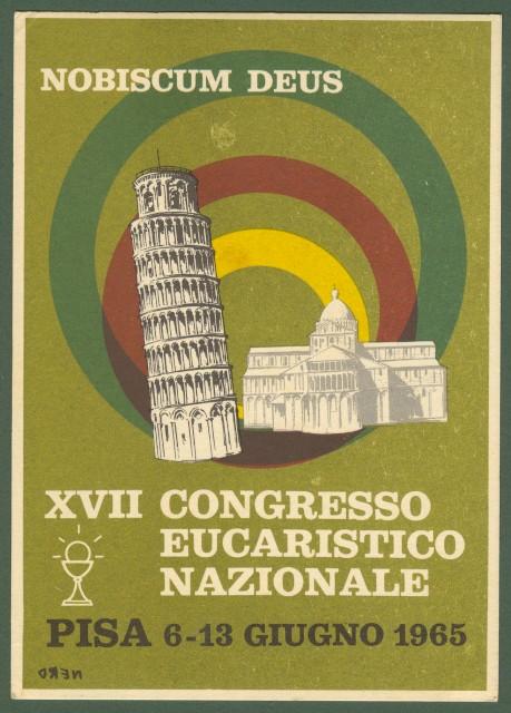 XVII CONGRESSO EUCARISTICO NAZIONALE. Pisa 6-13 giugno 1965.