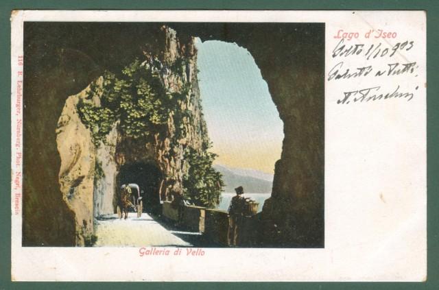 Lombardia. LAGO D'ISEO. Galleria di Vello. Cartolina d'epoca viaggiata nel 1903