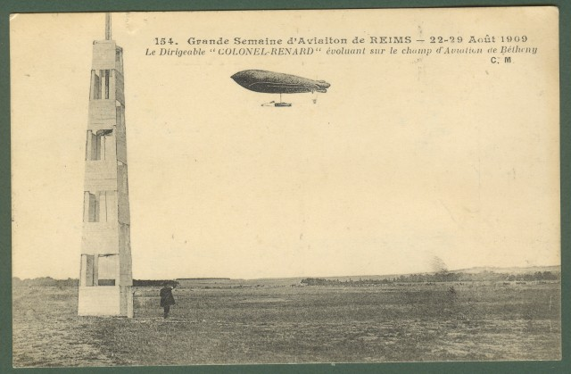 Francia. France. Aviazione. Reims. Grande Semaine d'Aviation de REIMS - 22-29 Aout 1909. Le Dirigeable COLONEL - RENARD.