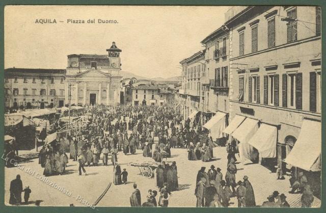 ABRUZZO. AQUILA. Piazza del Duomo e mercato. Cartolina d'epoca, viaggiata nel 1907