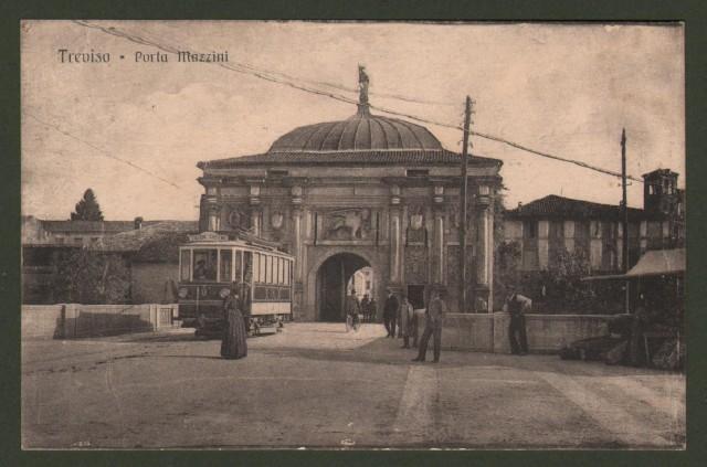 Veneto. TREVISO. Porta Mazzini. Cartolina d'epoca viaggiata nel 1917.